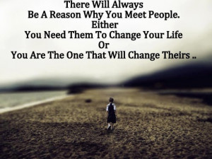 There Will Always Be A Reason Why You Meet People: Quote About There ...
