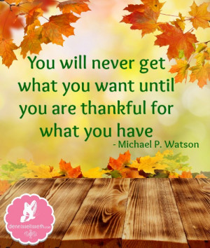 Be Thankful For What You Have Be thankful for what you have