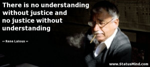 There is no understanding without justice and no justice without ...