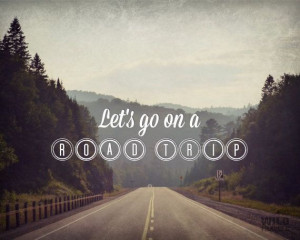 Let's go an on Road Trip Typography Quote Landscape by WildTravels
