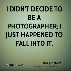Berenice Abbott Top Quotes