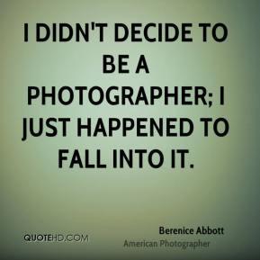 Berenice Abbott Top Quotes