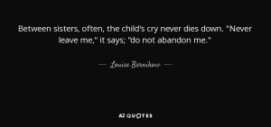 ... child s cry never dies down never leave me it says do not abandon me