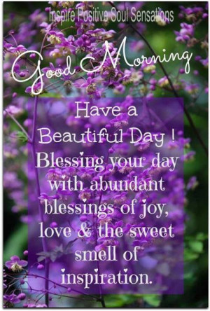 HAVE A BLESSED & BEAUTIFUL DAY TODAY! GOD BLESS YOU ALL!: Gods Blessed ...