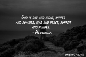 god God is day and night winter and summer war and peace surfeit
