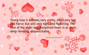 Young Love Is a Flame, Very Pretty, Often Very Hot Fierce ~ Love Quote