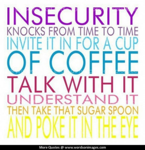 Quotes about insecurity