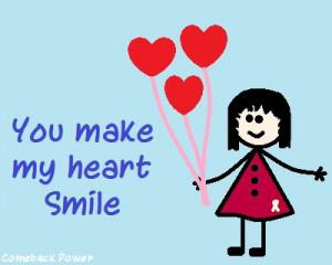 you make my heart smile quotes My Heart