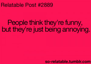 funny quote quotes true true story so true annoying annoying ...