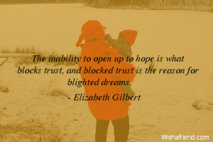 The inability to open up to hope is what blocks trust, and blocked ...