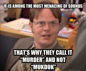 Dwight Schrute On The Most Menacing Word In The Alphabet Being R, The ...