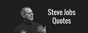 Top 10 Steve Jobs Quotes