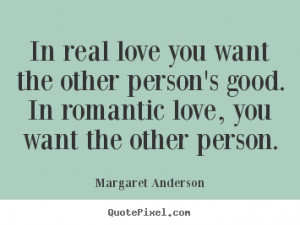 ... good. in romantic.. Margaret Anderson popular inspirational quotes