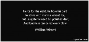 Fierce for the right, he bore his part In strife with many a valiant ...