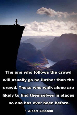 Albert Einstein Quotes Follow the Crowd Quotes about life
