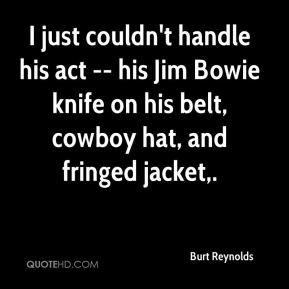 Jim Bowie Quotes