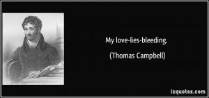 My love-lies-bleeding. - Thomas Campbell