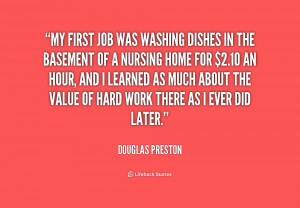 My first job was washing dishes in the basement of a nursing home for ...