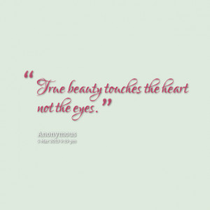 Quotes Picture: true beauty touches the heart not the eyes