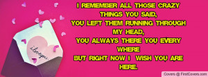 ... ,you always there you every wherebut right now i wish you are here