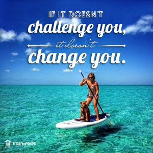 More like this: challenges , paddleboarding and motivation quotes .