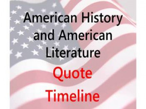 American History and American Literature Quote Timeline