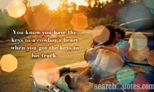 You know you have the keys to a cowboy's heart when you got the keys ...