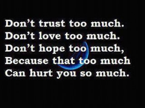 don t trust too much don t love too much