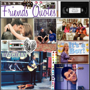 Quotes from Friends - Polyvore