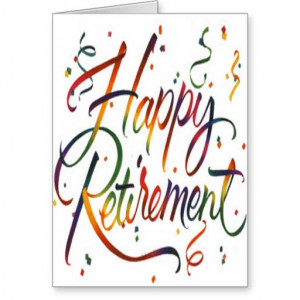 happy retirement have a happy retirement happy retirement card happy ...