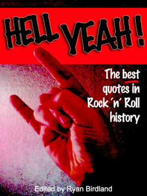 Hell Yeah! The best quotes in rock 'n' roll history