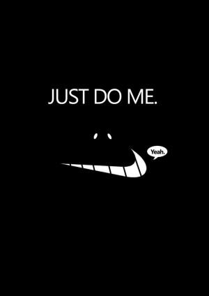 Just do me. by danswordsman