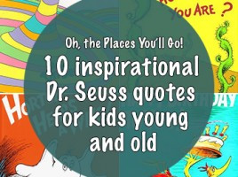 Oh, the Places You'll Go! 10 inspirational Dr. Seuss quotes for kids ...