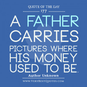 father-carries-pictures-where-his-money-used-to-be-fathers-day-quotes ...