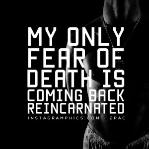 My Only Fear of Death 2pac Quote Graphic