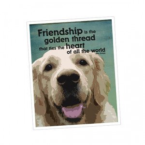 ... Dog Art, Gift for Dog Lover, Friendship Quote, Gift for Friend, 8x10