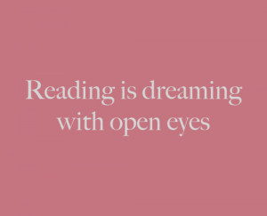 quotes about life reading is dreaming with open eyes Quotes About Life ...