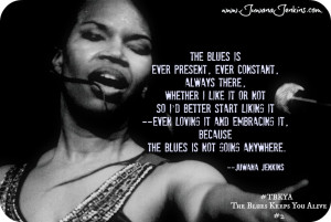 Image: The blues is ever present, ever constant, always there. Whether ...