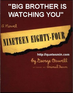 eighty four literary quote big brother is watching you for more quotes ...