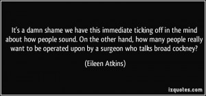 More Eileen Atkins Quotes
