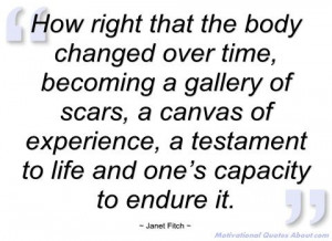 ... that the body changed over time - Janet Fitch - Quotes and sayings