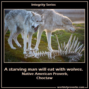 Native American Proverb, Choctaw [15551]