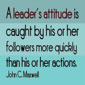 Leader's Attitude Leadership Quotes