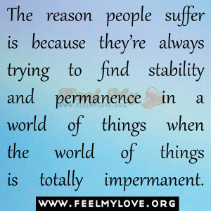 -people-suffer-is-because-they're-always-trying-to-find-stability ...