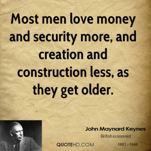 most men love money and security more and creation and