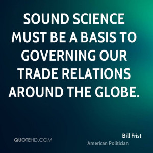 bill-frist-bill-frist-sound-science-must-be-a-basis-to-governing-our ...