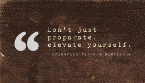 Don't Just Propagate Elevate Yourself