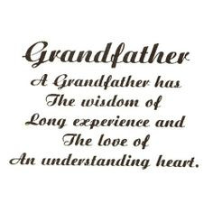 ... Quotes, Grandfather Quotes, Inspiration Quotes, Grandparent Sayings