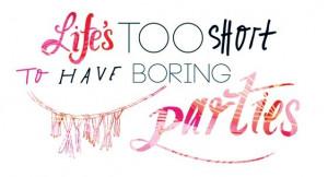 No boring party! #party #quotes #boring Baron Events, Parties Quotes ...