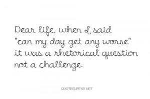 Dear Life...